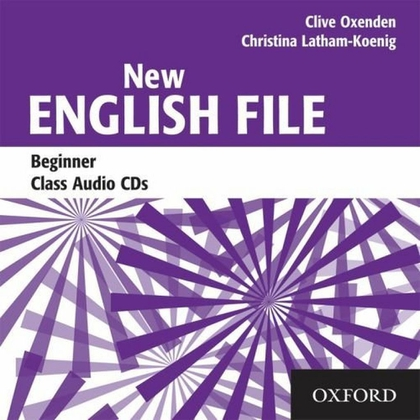 New English File Beginner Class Audio CDs - Clive Oxenden, Paul Seligson, Christina Latham-Koenig