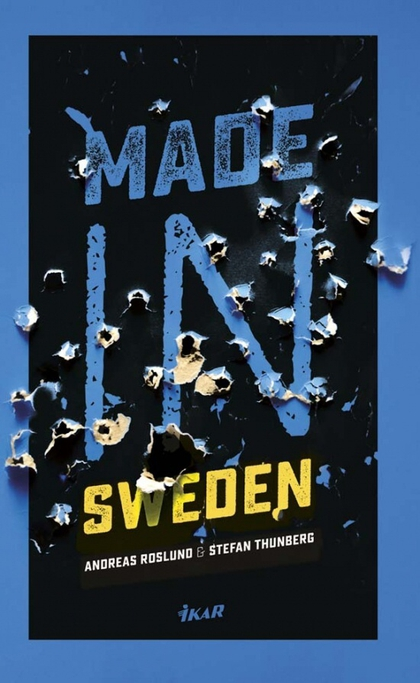 Made in Sweden - Anders Roslund, Stefan Thunberg
