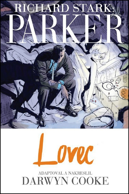 Parker Lovec - Richard Stark, Darwyn Cooke