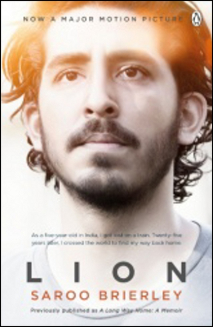 Lion: A Long Way Home - Saroo Brierley