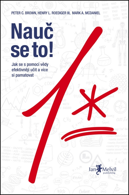 Nauč se to! - Mark A. McDaniel, Peter C. Brown, Henry L. Roedinger III