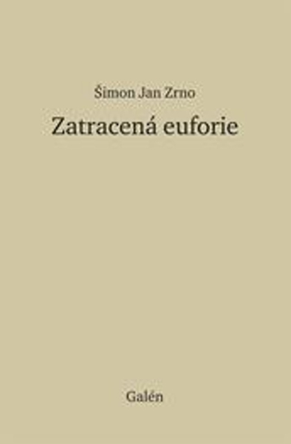Zatracená euforie - Šimon Jan Zrno