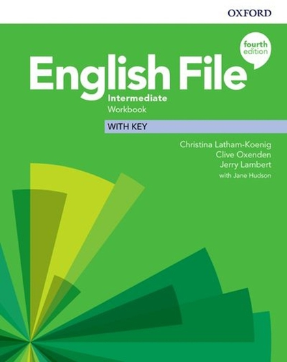 English File Fourth Edition Intermediate Workbook with Answer Key - Clive Oxenden, Christina Latham-Koenig, Jeremy Lambert