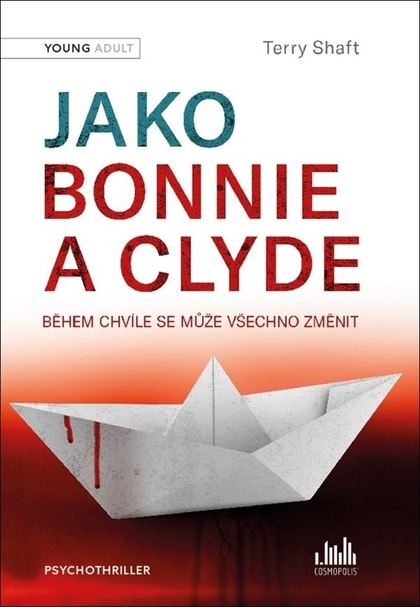 Jako Bonnie a Clyde - Terry Shaft