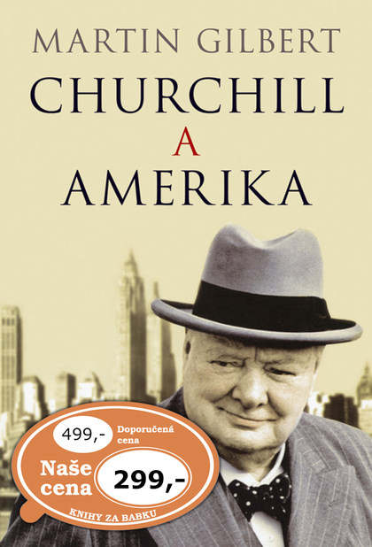 Churchill a Amerika - Martin Gilbert