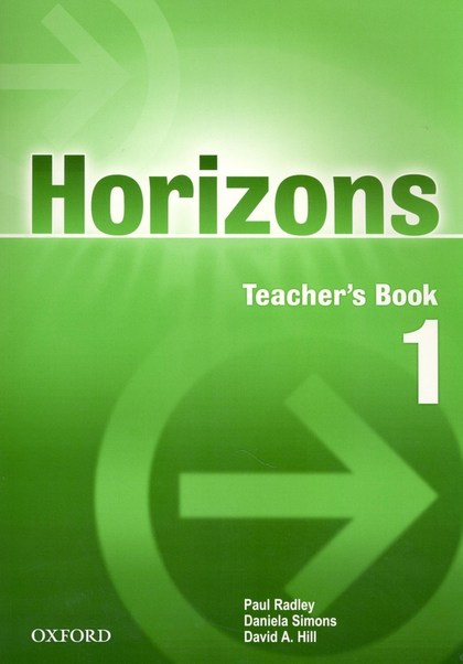 Horizons 1 Teacher's book - Paul Radley, Daniela Simons, David A. Hill