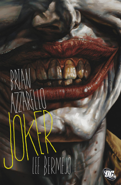 Joker - Brian Azzarello, Lee Bermejo