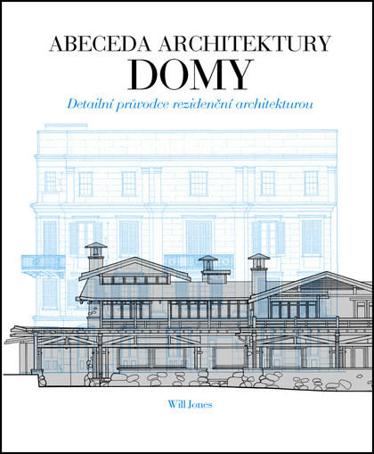 Abeceda architektury Domy - Will Jones