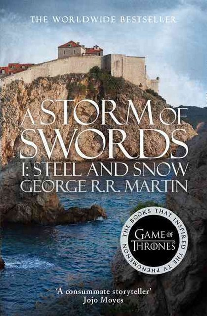 A Storm of Swords, part 1 Steel and Snow - George R.R. Martin