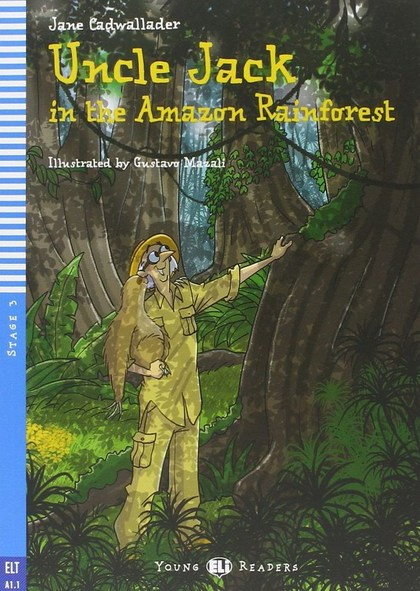 Uncle Jack and the Amazon Rainforest - Jane Cadwallader