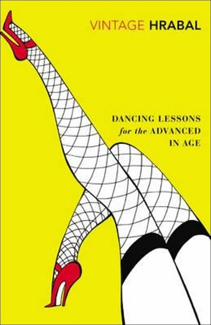 Dancing Lessons for the Advanced in Age - Bohumil Hrabal