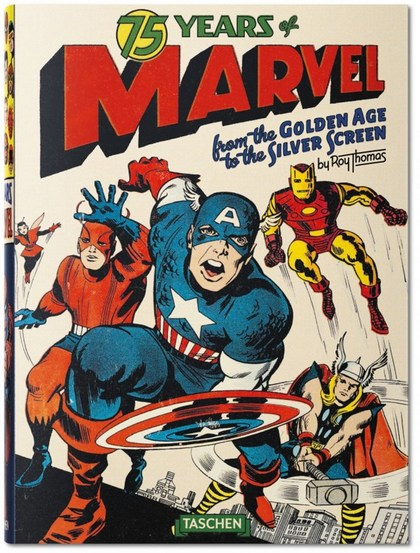 75 Years of Marvel Comics From the Golden Age to the Silver Screen - Roy Thomas, Josh Baker