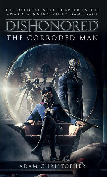Dishonored Zkorodovaný muž - Adam Christopher
