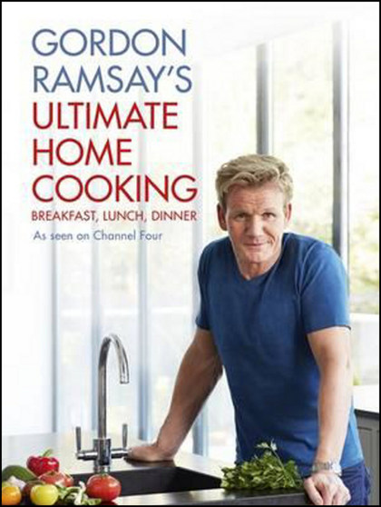 Gordon Ramsays Ultimate Home Cooking - Gordon Ramsay
