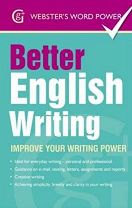 Better English Writing: Improve Your Writing Power - Sue Moody