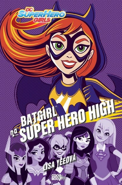 Batgirl na Super Hero High - Lisa Yeeová