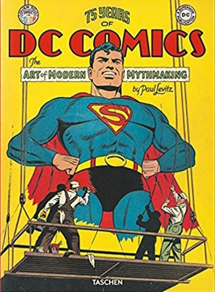 75 Years of DC Comics: The Art of Modern Mythmaking - Paul Levitz