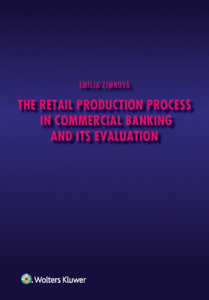 The Retail Production Process in Commercial Banking and its Evaluation - Emília Zimková