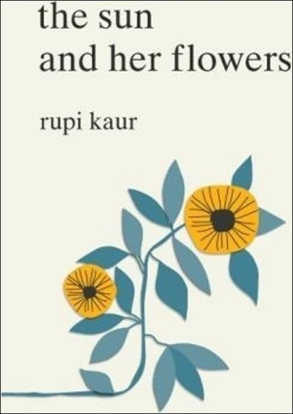 Sun and Her Flowers - Rupi Kaur