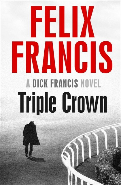 Triple Crown - Felix Francis