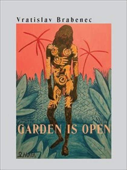 Garden is open - Vratislav Brabenec