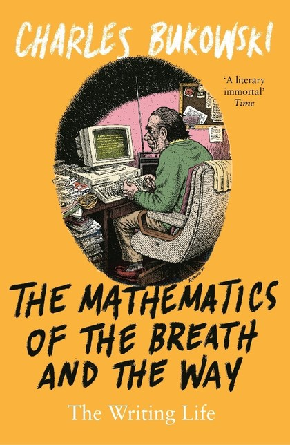 The Mathematics of the Breath and the Way - Charles Bukowski