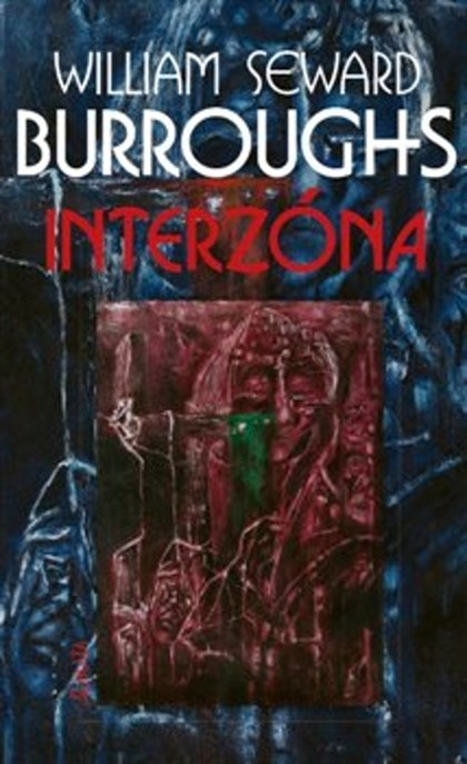 Interzóna - William Seward Burroughs, James Grauerholz