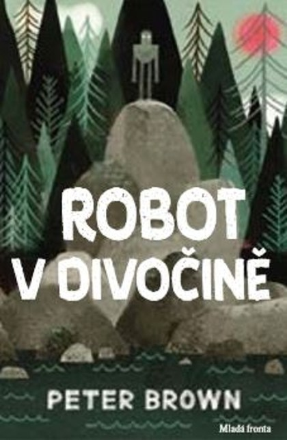 Robot v divočině - Peter Brown