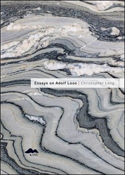 Essays on Adolf Loos - Christopher Long