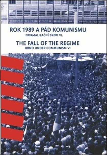 Rok 1989 a pád komunismu / The Fall of the Regime - František Kressa