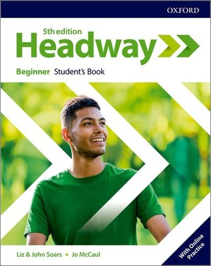 New Headway Fifth Edition Beginner Student's Book with Online Practice - John a Liz Soars