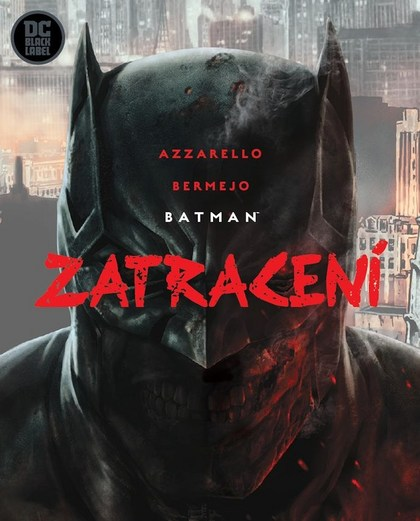 Batman Zatracení - Brian Azzarello, Lee Bermejo
